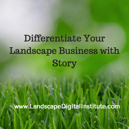 Differentiate Your Landscape Business with Story