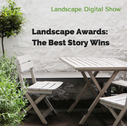 Landscape Awards: The Best Story Wins