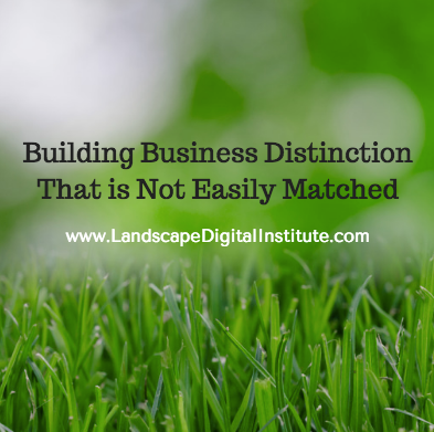 Building Business Distinction That is Not Easily Matched