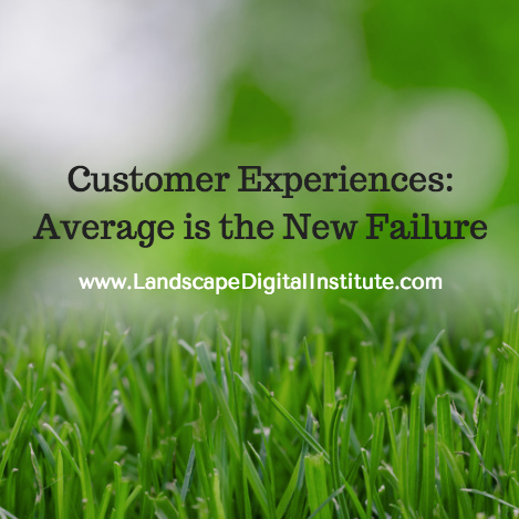 Customer Experiences: Average is The New Failure