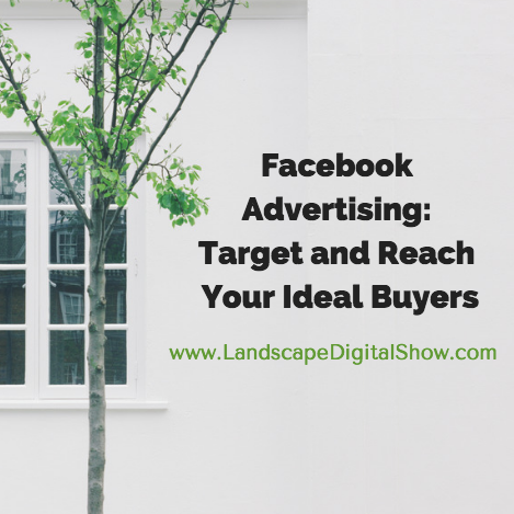 Facebook Advertising: Target and Reach Your Ideal Buyers