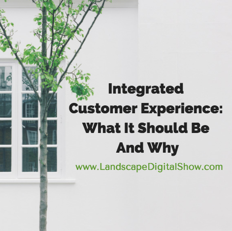 Integrated Customer Experience: What It Should Be And Why