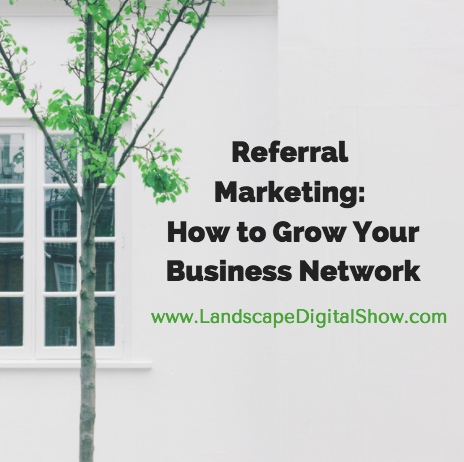 Referral Marketing: How to Grow Your Business Network