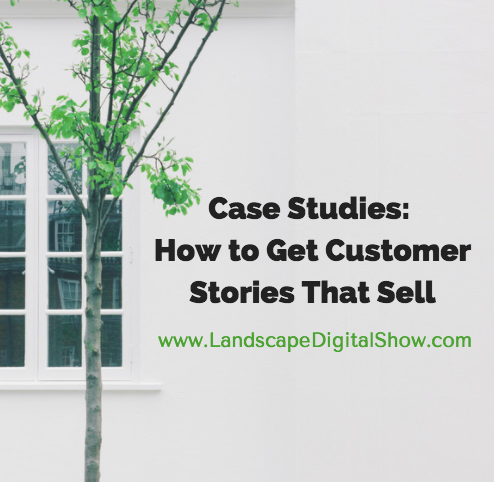 Case Studies: How to Get Customer Stories That Sell