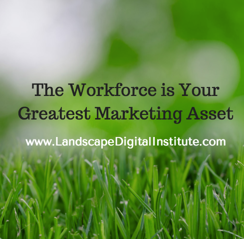 The Workforce is Your Greatest Marketing Asset