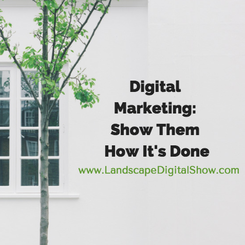 Digital Marketing: Show Them How It's Done