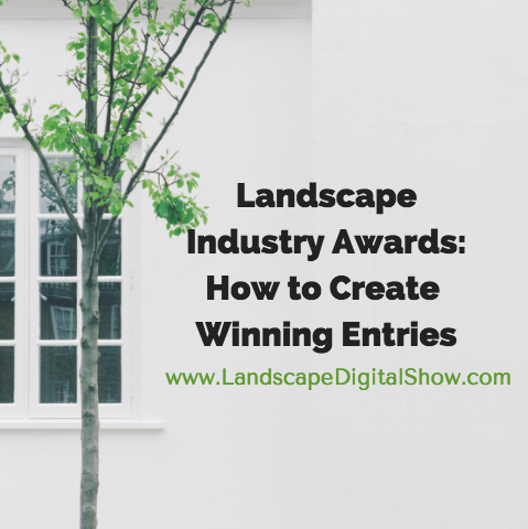 Landscape Industry Awards: How to Create Winning Entries
