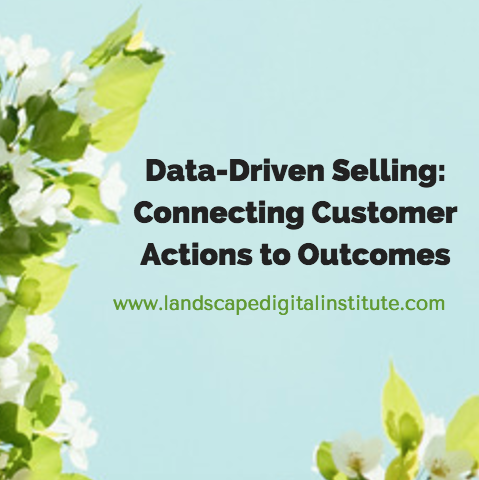 Data-Driven Selling: Connecting Customer Actions to Outcomes