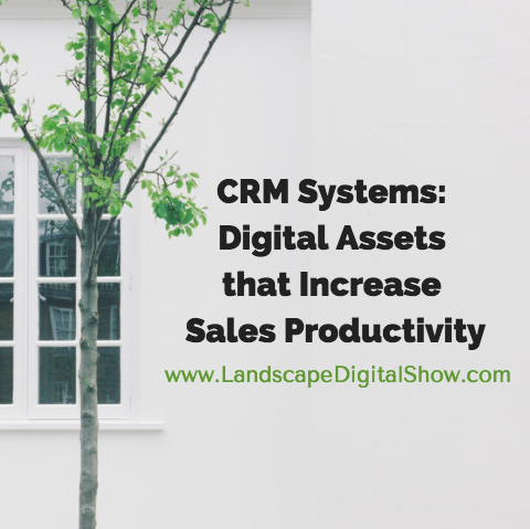 CRM Systems: Digital Assets that Increase Sales Productivity