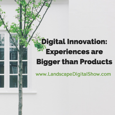 Digital Innovation: Experiences are Bigger than Products
