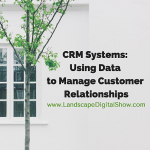 CRM Systems: Using Data to Manage Customer Relationships