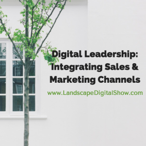 Digital Leadership: Integrating Sales and Marketing Channels