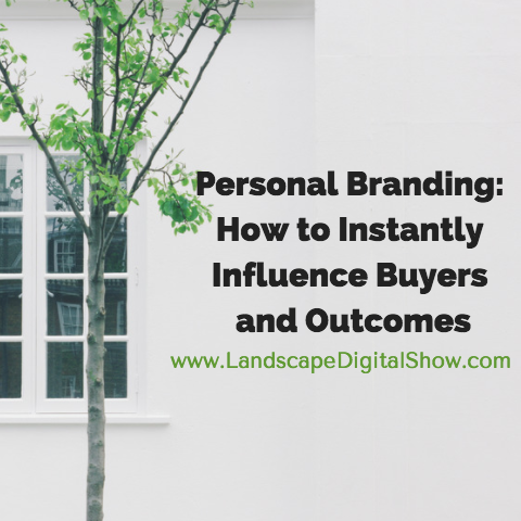 Personal Branding: How to Instantly Influence Buyers and Outcomes