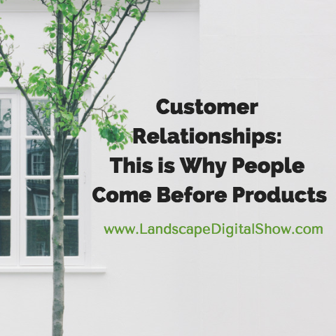 Customer Relationships: This is Why People Come Before Products