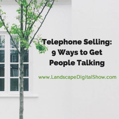 Telephone Selling: 9 Ways to Get People Talking