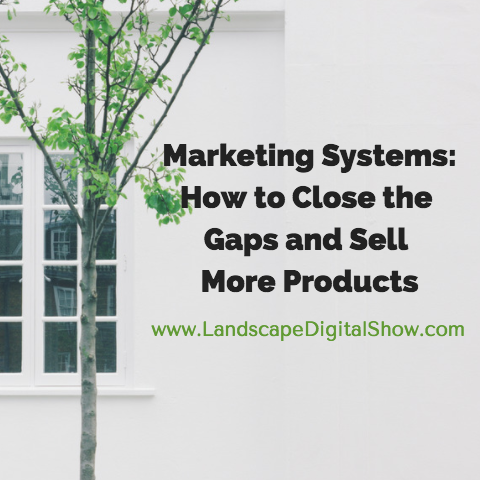 Marketing Systems: How to Close the Gaps and Sell More Products