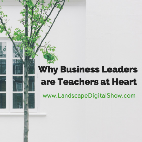 Why Business Leaders are Teachers at Heart