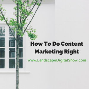How To Do Content Marketing Right