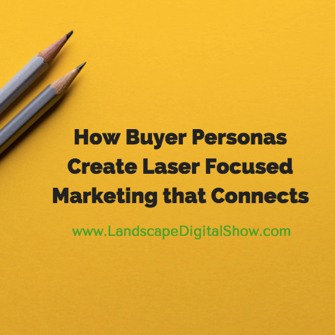 How Buyer Personas Create Laser Focused Marketing that Connects