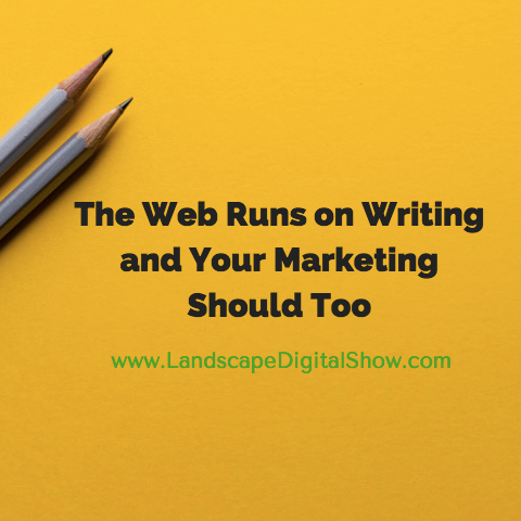 The Web Runs on Writing and Your Marketing Should Too