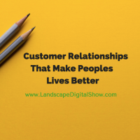 Customer Relationships That Make Peoples Lives Better
